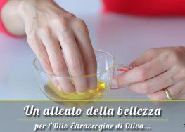 Olio extravergine di oliva un alleato della bellezza