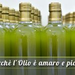 Sai perchè l'olio extravergine è amaro e piccante?
