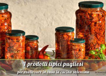 I prodotti tipici pugliesi per realizzare in casa la cucina del Salentina